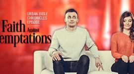 Urban Bible Chronicle – Faith Against Temptations