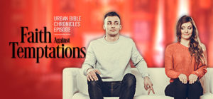 Urban Bible Chronicle - Faith Against Temptations