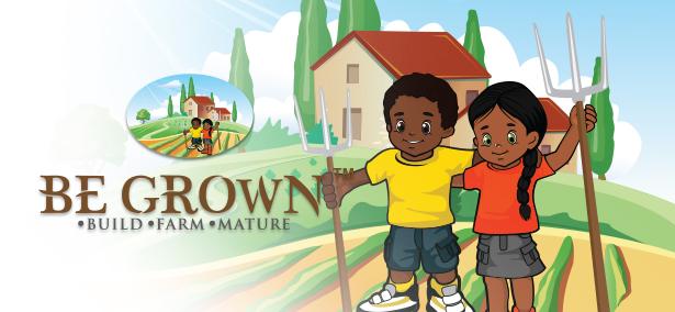 BE GROWN